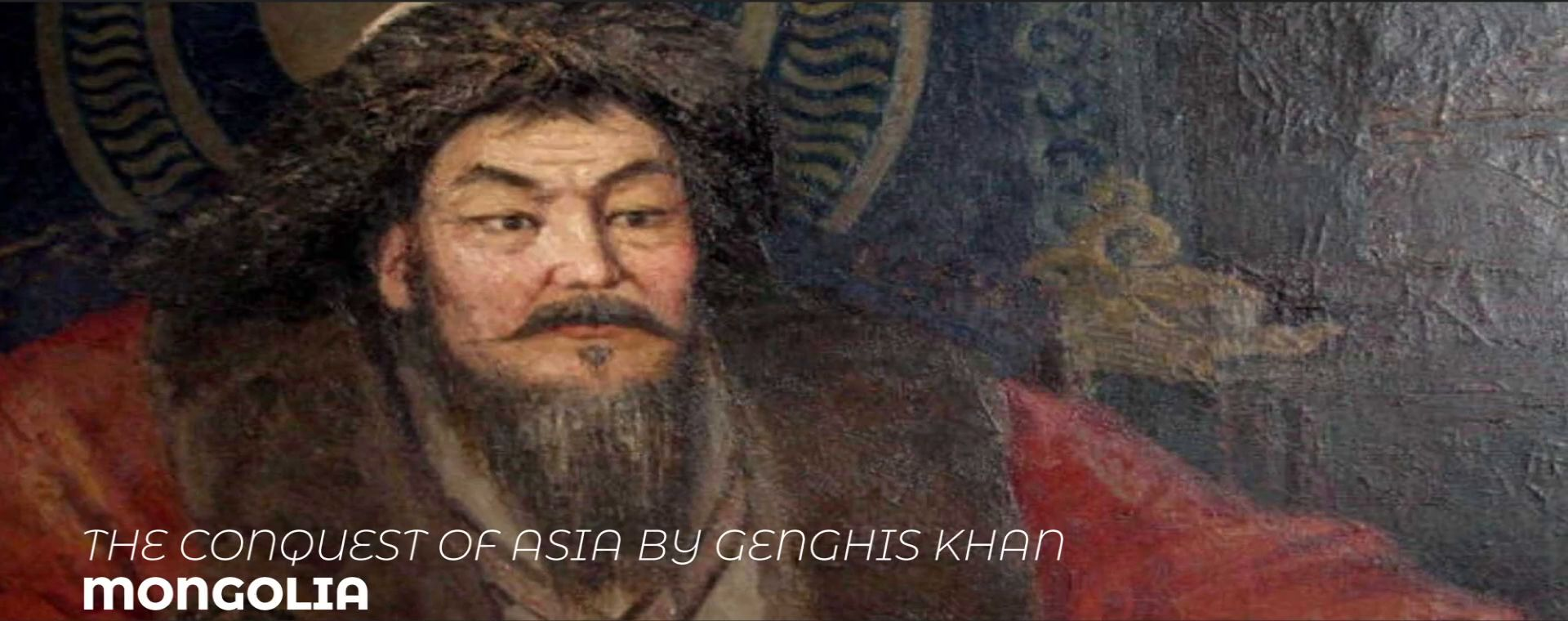 THE CONQUEST OF ASIA BY GENGHIS KHAN
