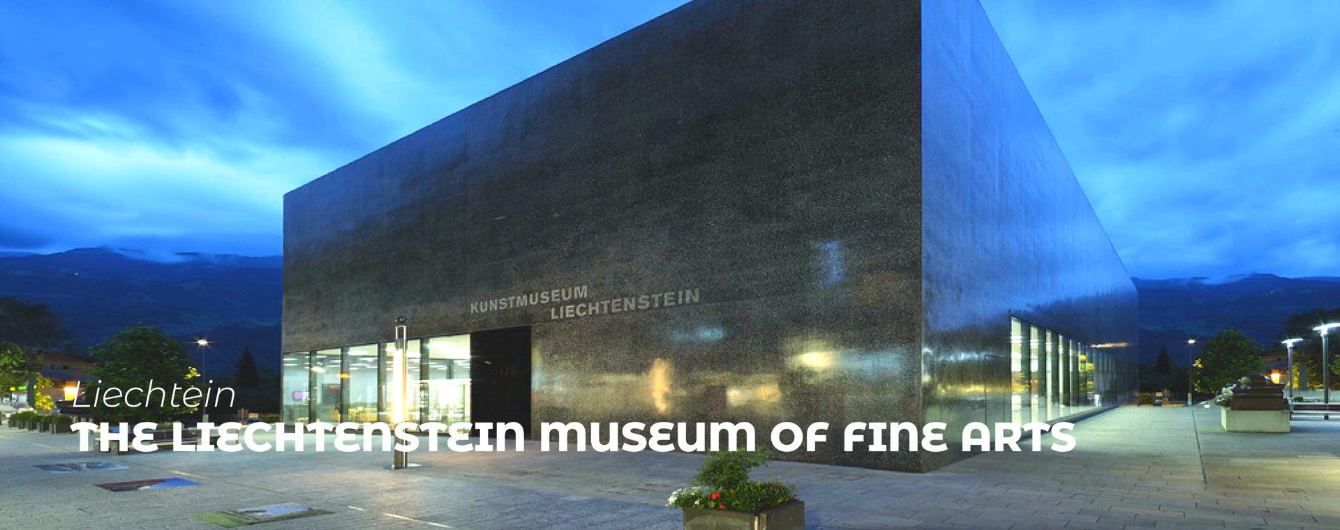 THE LIECHTENSTEIN MUSEUM OF FINE ARTS