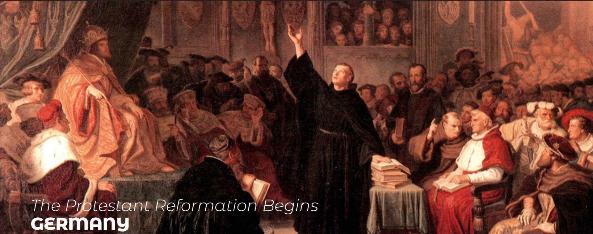 THE PROTESTANT REFORMATION BEGINS