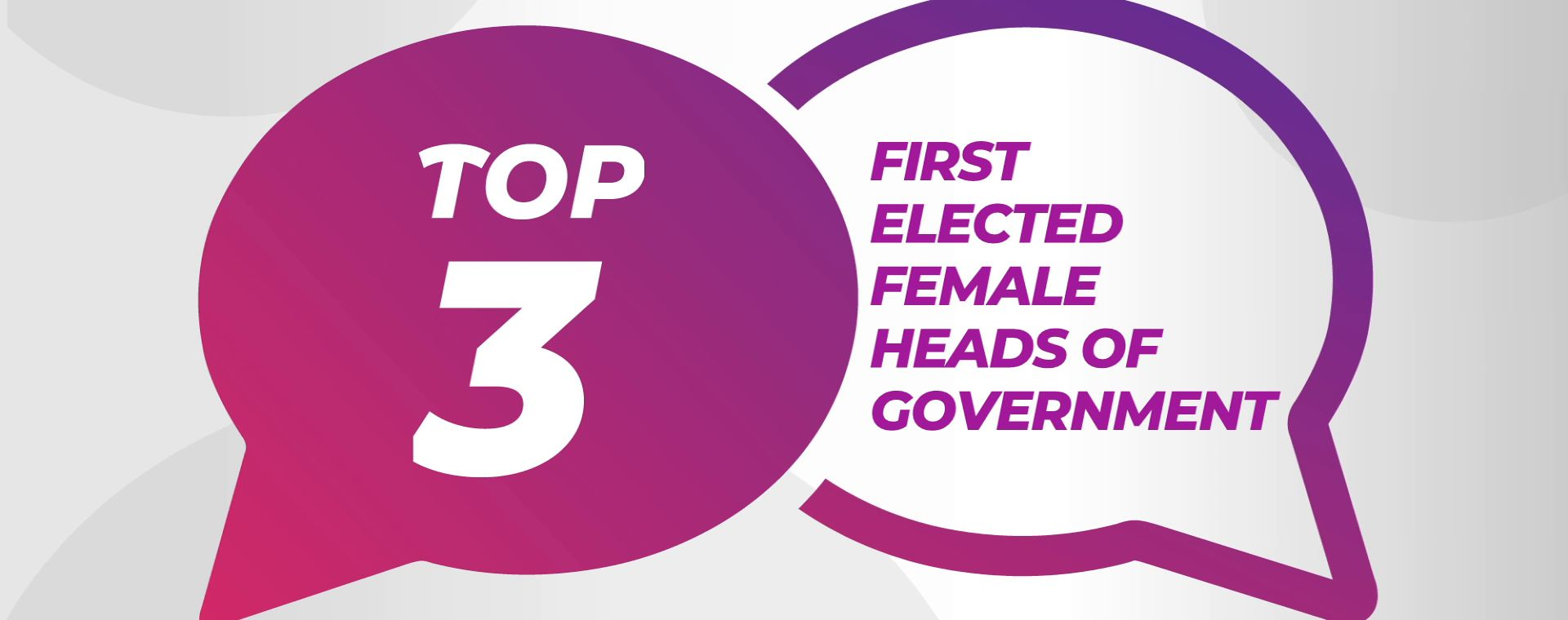 FIRST ELECTED FEMALE HEADS OF GOVERNMENT